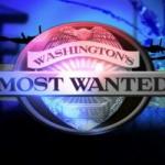 Washington's Most Wanted